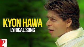 Lyrical: Kyon Hawa Song with Lyrics | Veer-Zaara | Shah Rukh
