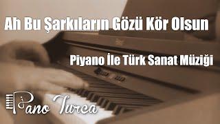 Ah Bu Şarkıların Gözü Kör Olsun Cover   Piyano