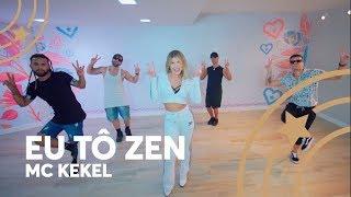 Eu Tô Zen   Mc Kekel   Lore Improta | Coreografia