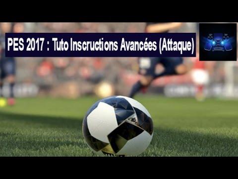 PES 2017 : Tuto Instructions avancées en attaque (Valable sur PES 2019)
