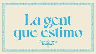 Oques Grasses & Rita Payés - La Gent Que Estimo (Lyrics)