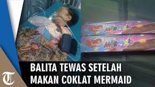 Bocah 4 Tahun Meninggal setelah Konsumsi Coklat 'Mermaid' Seharga Rp500, Polisi Beri Keterangan