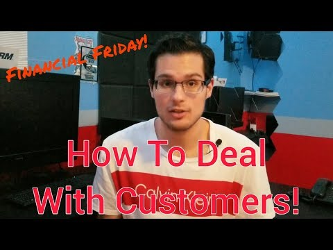 How To Deal With Customers | Financial Friday | Wealth not Weight