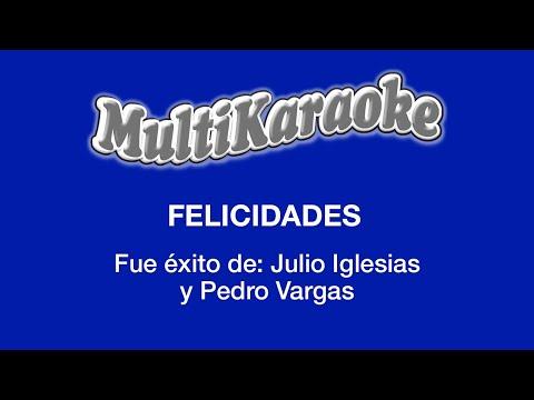 Felicidades - Multikaraoke ►Exito de Julio Iglesias y Pedro Vargas (Solo Como Referencia)