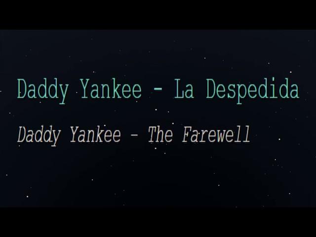 Daddy Yankee - La Despedida (English Lyrics Translation)