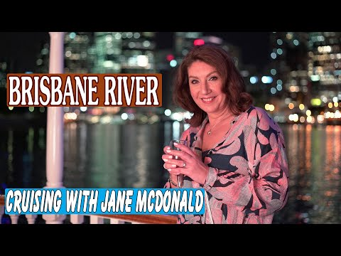 Cruising With Jane McDonald: Down Under - The Brisbane River - Jane McDonald Documentary