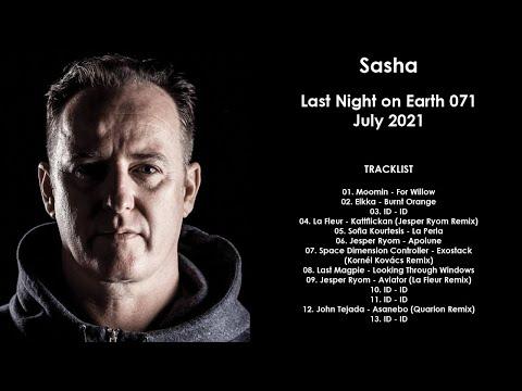 Sasha (UK) @ Last Night On Earth 071 July 2021
