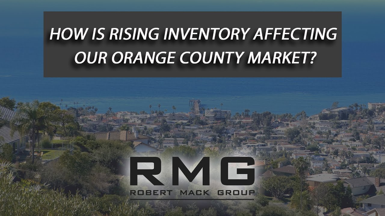 How Is Rising Inventory Affecting Our Orange County Market?