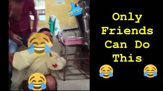 Friend can do anything , This Video is the Perfect example