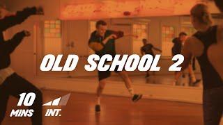 Old School 2 - 10 Min Dance Class