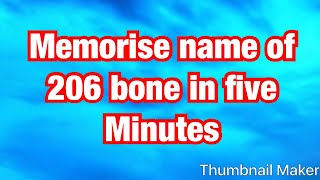 Tricks to learn name of  206 human bone