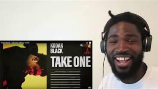 Kodak Black - Take One [Official Audio] REACTION