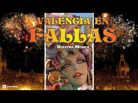 Valencia en Fallas, Música Fallera, Pasodobles Falleros, Nuestra Música, Fallas de Valencia 2019