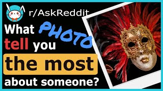 🐰 📷 What Photo Would Tell You The Most About Someone ⭐⭐⭐ reddit stories ⭐⭐⭐ (r/tAskReddit)