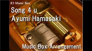 "Song 4 u/Ayumi Hamasaki [Music Box] (PS3 ""Tales of Xillia 2"" Theme Song)"