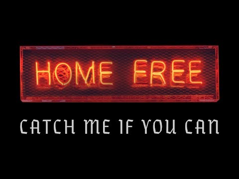 Home Free - Catch Me If You Can (Original Music Video)