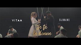 VITAA   Je Te Le Donne   En Duo Avec Slimane (Clip Officiel)