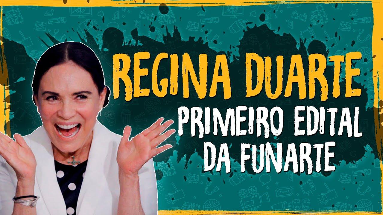 Primeiro Edital da FUNARTE Depois da Regina Duarte