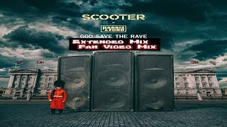 Scooter Feat. Harris & Ford   God Save The Rave   Extended (Fan Video Mix)