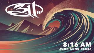 311 - 8:16 AM (John Anno Remix)