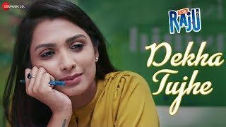 Dekha Tujhe   Is She Raju   Ansh Gupta & Aditi Bhagat   Duran Maibam & Ananya Mukherjee