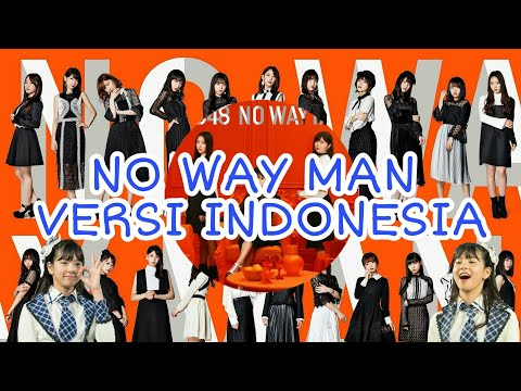 【COVER】AKB48 - No Way Man Versi Indonesia