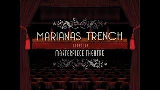 Marianas Trench - Masterpiece Theatre - Full Album