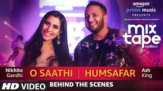 gratis download video - Making Of O Saathi/Humsafar | Nikhita Gandhi & Ash King | T-SERIES MIXTAPE SEASON 2 | Ep 13