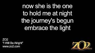 ZO2 - I Will Be Alright Lyrics