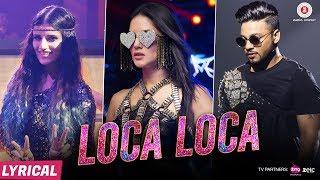 Loca Loca - Lyrical   Sunny Leone, Raftaar & Shivi   Ariff Khan   Official Music Video