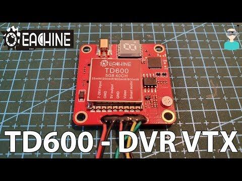 Eachine TD600 DVR-VTX