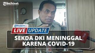 LIVE UPDATE: Sekda DKI Saefullah Meninggal akibat Terpapar Covid-19