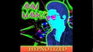 Adam Mardel - Hypnotized (Feat. The ResistantOne of Analog Resistance) (Audio)