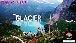 Glacier National Park - Plan Your Trip!