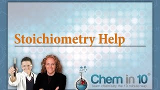 Stoichiometry Help With Chem In 10 Online Chemistry Tutoring
