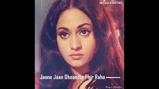 Jaane Jaan Dhoondta Phir Raha (Jawani Diwani) R D