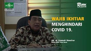 WAJIB IKHTIAR MENGHINDARI COVID-19 | KH. M. USAMAH MANSHUR