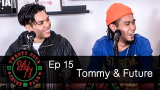 24/7TALK: Episode 15 ft. Tommy & Future