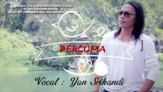 Percuma - Yan Srikandi [Lagu Baru] Video Lyric