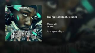 Meek Mill   Going Bad (feat. Drake) [EXPLICIT VERSION]
