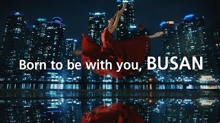 Born to be with you, Busan - Fill your senses의 이미지