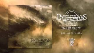 PATHWAYS - Day Of Wrath (Official Stream)