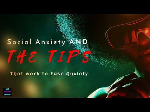 Social Anxiety and The Tips: That Work to Ease Anxiety (video)