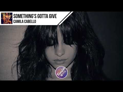 แปลเพลง Something's Gotta Give - Camila Cabello