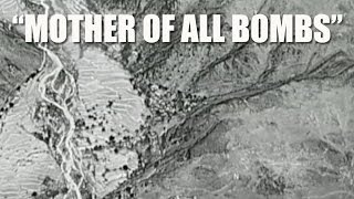 """U.S. military drops """"Mother Of All Bombs"""" in Afghanistan"""