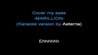 Cover my eyes - Marillion - karaoke