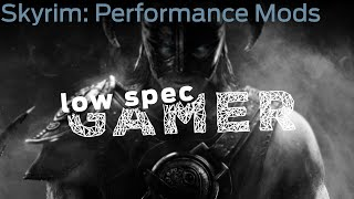 LowSpecGamer: performance mods for Skyrim