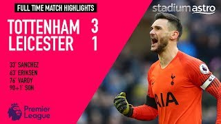 Tottenham Hotspur 3 - 1 Leicester City   EPL Highlights   Astro SuperSport