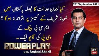 Power Play | Arshad Sharif  | ARYNews | 28 September 2021
