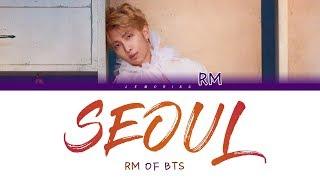 BTS RM (방탄소년단 알엠)   Seoul (Prod. HONNE) [Color Coded LyricsHanRomEng]